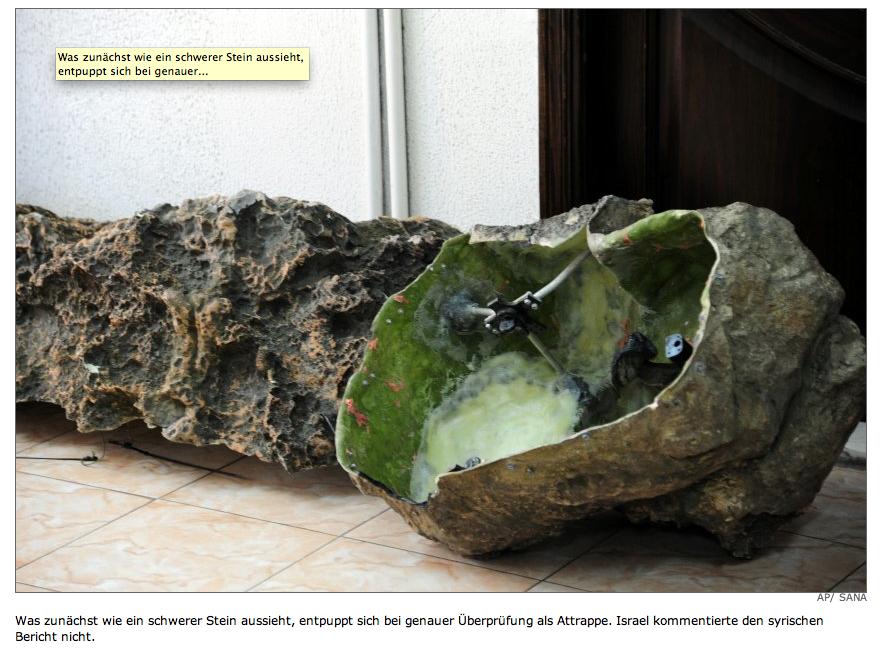 Was zunächst wie ein schwerer Stein aussieht, entpuppt sich bei genauer Überprüfung als Attrappe. Israel kommentierte den syrischen Bericht nicht.